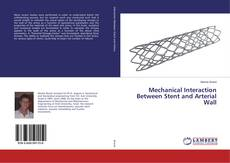 Bookcover of Mechanical Interaction Between Stent and Arterial Wall