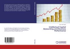 Intellectual Capital Accounting and Business Performance kitap kapağı
