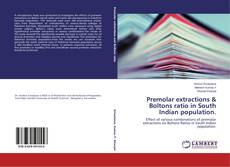 Bookcover of Premolar extractions & Boltons ratio in South Indian population.
