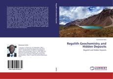 Regolith Geochemistry and Hidden Deposits的封面