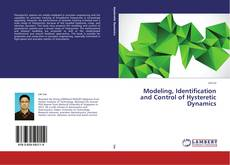 Bookcover of Modeling, Identification and Control of Hysteretic Dynamics