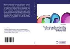 Bookcover of Technology Foresight for Small- to Medium-sized Enterprises