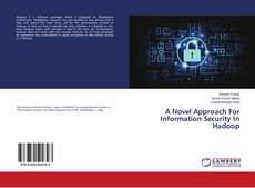 Обложка A Novel Approach For Information Security In Hadoop
