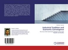 Couverture de Industrial Tradition and Economic Convergence