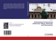 Couverture de International Commercial Arbitration Moot: Materials and Discussions
