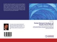 Bookcover of Finite Element Analysis of Stadia Dome Roofs
