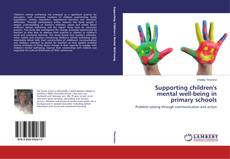 Bookcover of Supporting children's mental well-being in primary schools