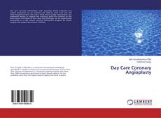 Bookcover of Day Care Coronary Angioplasty