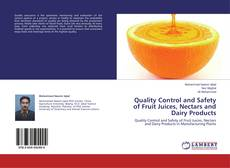 Quality Control and Safety of Fruit Juices, Nectars and Dairy Products的封面