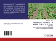 Capa do livro de Nitric Oxide Overcomes Cd and Cu Toxicity in in vitro-grown