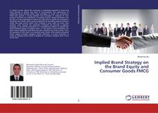 Bookcover of Implied Brand Strategy on the Brand Equity and Consumer Goods FMCG