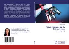 Bookcover of Tissue Engineering in Orthodontics