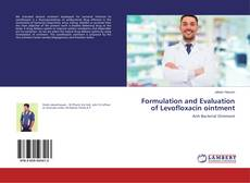 Borítókép a  Formulation and Evaluation of Levofloxacin ointment - hoz