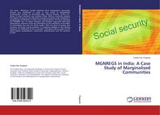 Bookcover of MGNREGS in India: A Case Study of Marginalised Communities