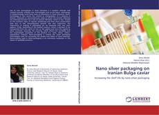 Borítókép a  Nano silver packaging on Iranian Bulga caviar - hoz