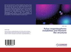 Borítókép a  Pulsar magnetospheres: instabilities and filament-like structures - hoz