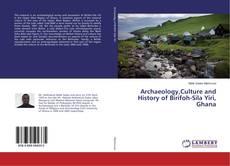 Capa do livro de Archaeology,Culture and History of Birifoh-Sila Yiri, Ghana