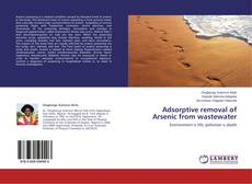 Bookcover of Adsorptive removal of Arsenic from wastewater