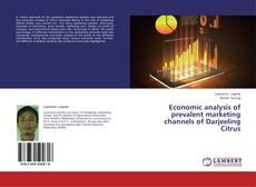 Bookcover of Economic analysis of prevalent marketing channels of Darjeeling Citrus