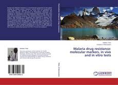 Bookcover of Malaria drug resistance: molecular markers, in vivo and in vitro tests