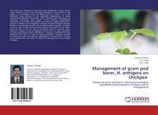 Bookcover of Management of gram pod borer, H. armigera on chickpea