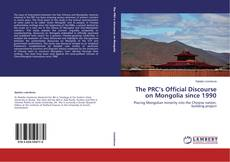 The PRC's Official Discourse on Mongolia since 1990 kitap kapağı