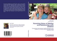 Bookcover of Parenting Stress of Mother and Relationship with Children