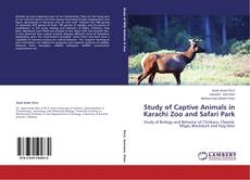 Couverture de Study of Captive Animals in Karachi Zoo and Safari Park