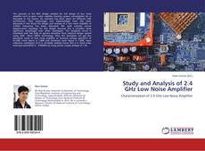 Bookcover of Study and Analysis of 2.4 GHz Low Noise Amplifier