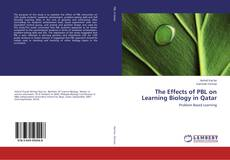 Bookcover of The Effects of PBL on Learning Biology in Qatar