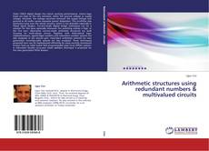 Arithmetic structures using redundant numbers & multivalued circuits kitap kapağı