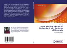 Copertina di Word Retrieval And Word Finding Deficit in the Cases of Dementia