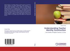 Copertina di Understanding Teacher Identity Construction