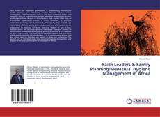 Bookcover of Faith Leaders & Family Planning/Menstrual Hygiene Management in Africa