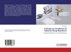 Bookcover of A Study on Incidence of Adverse Drug Reactions