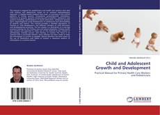 Bookcover of Child and Adolescent Growth and Development