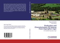 Bookcover of Production and Characterization Of Xylanse From Aspergillus niger