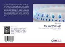 Bookcover of The Gas OPEC Myth