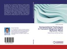 Couverture de Computational Techniques in Transient Magneto-hydro Dynamic Flows