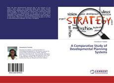 Bookcover of A Comparative Study of Developmental Planning Systems