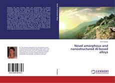 Novel amorphous and nanostructured Al-based alloys的封面