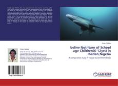 Bookcover of Iodine Nutriture of School age Children(6-12yrs) in Ibadan,Nigeria
