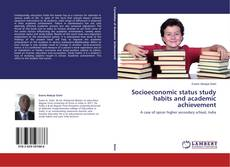 Bookcover of Socioeconomic status study habits and academic achievement