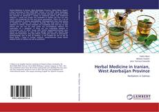 Bookcover of Herbal Medicine in Iranian, West Azerbaijan Province