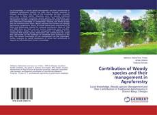 Contribution of Woody species and their management in Agroforestry kitap kapağı
