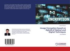 Image Encryption based on Hybrid of Optical and Digital Techniques kitap kapağı