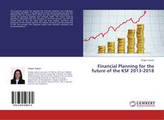 Bookcover of Financial Planning for the future of the KSF 2013-2018