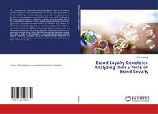Capa do livro de Brand Loyalty Correlates: Analyzing their Effects on Brand Loyalty