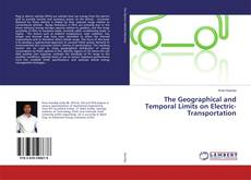 Bookcover of The Geographical and Temporal Limits on Electric-Transportation