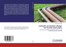 Bookcover of cathodic protection design for buried steel pipes